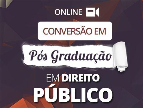 CONVERSÃO EM PÓS GRADUAÇÃO  DIREITO PÚBLICO - ONLINE