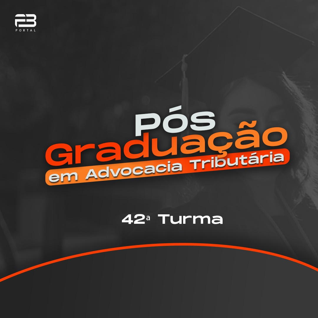 PÓS-GRADUAÇÃO ADVOCACIA TRIBUTÁRIA 42ª TURMA ONLINE